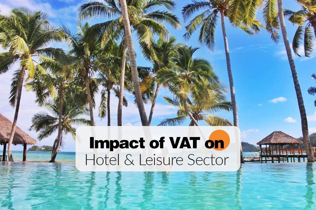 Impact of VAT on Hotel & Leisure Sector