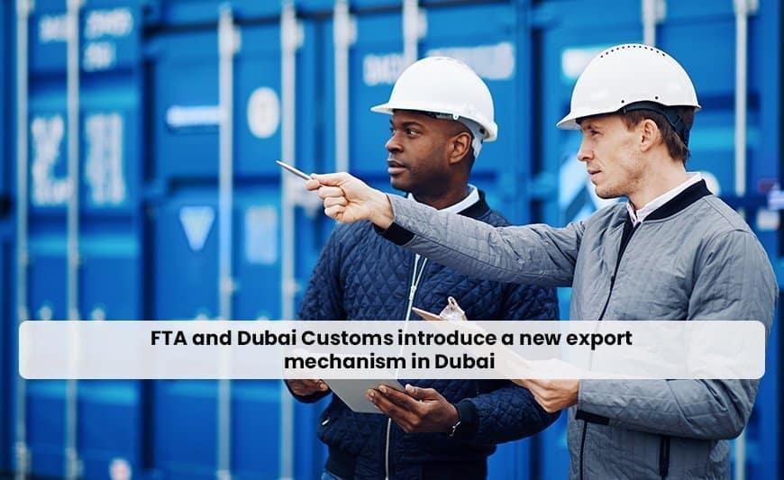 fta and dubai customs introduce
