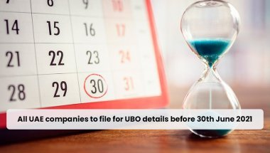All UAE companies to file for UBO details before 30th June 2021