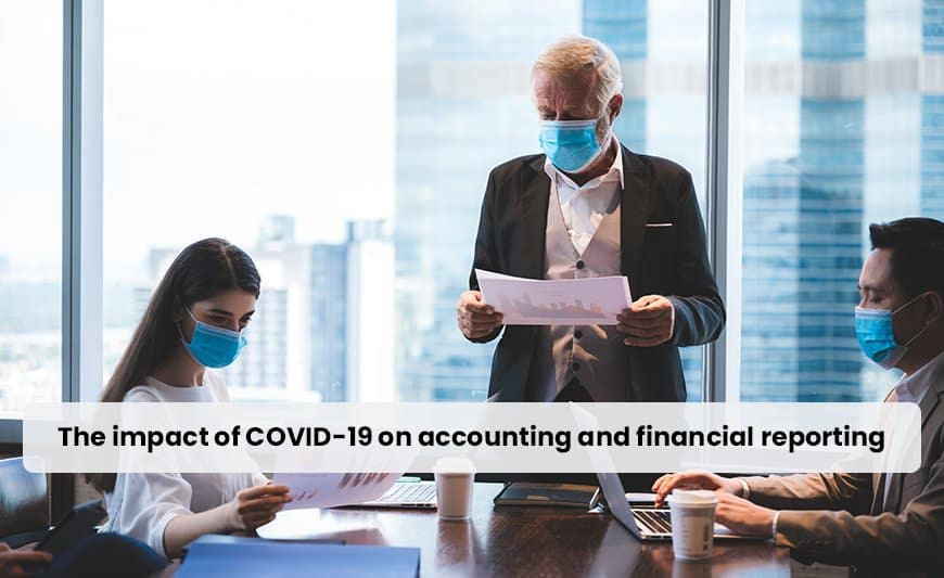 the umpact of covid-19 on accounting and financial reporting